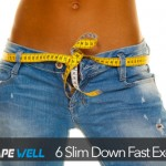 Six Exercises To Slim Down Fast