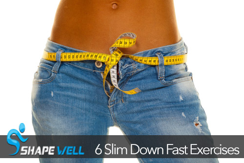 6 Exercises To Slim Down Fast